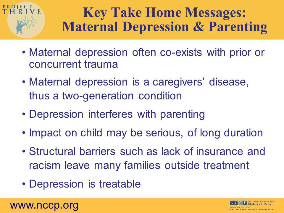 Key Take Home Messages: Maternal Depression & Parenting