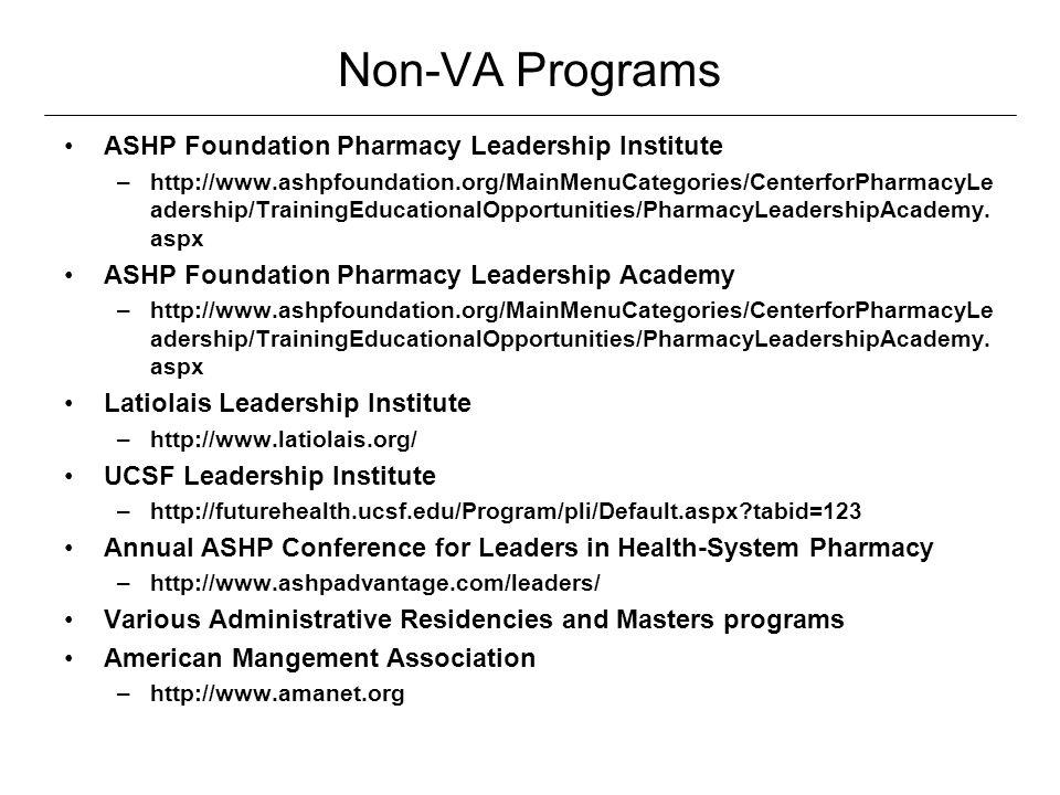Non-VA Programs ASHP Foundation Pharmacy Leadership Institute