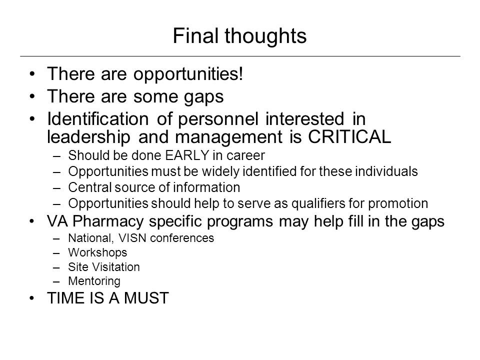 Final thoughts There are opportunities! There are some gaps