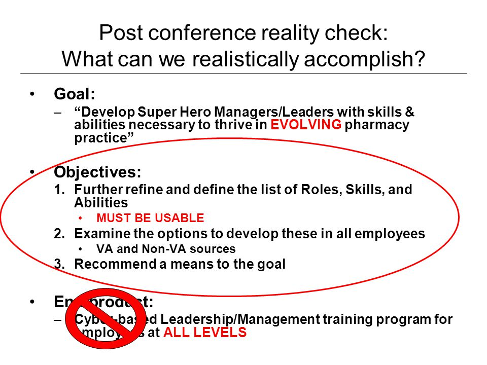 Post conference reality check: What can we realistically accomplish