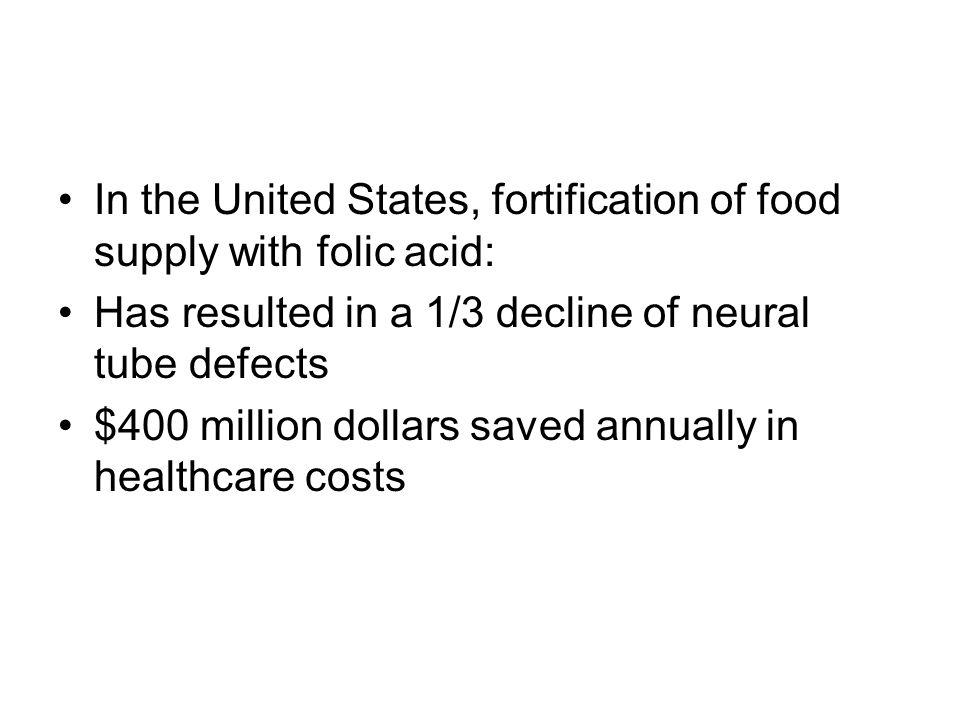 In the United States, fortification of food supply with folic acid: