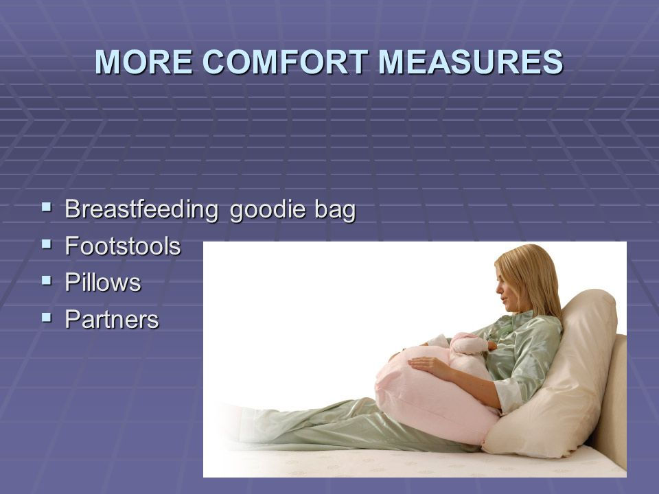 MORE COMFORT MEASURES Breastfeeding goodie bag Footstools Pillows