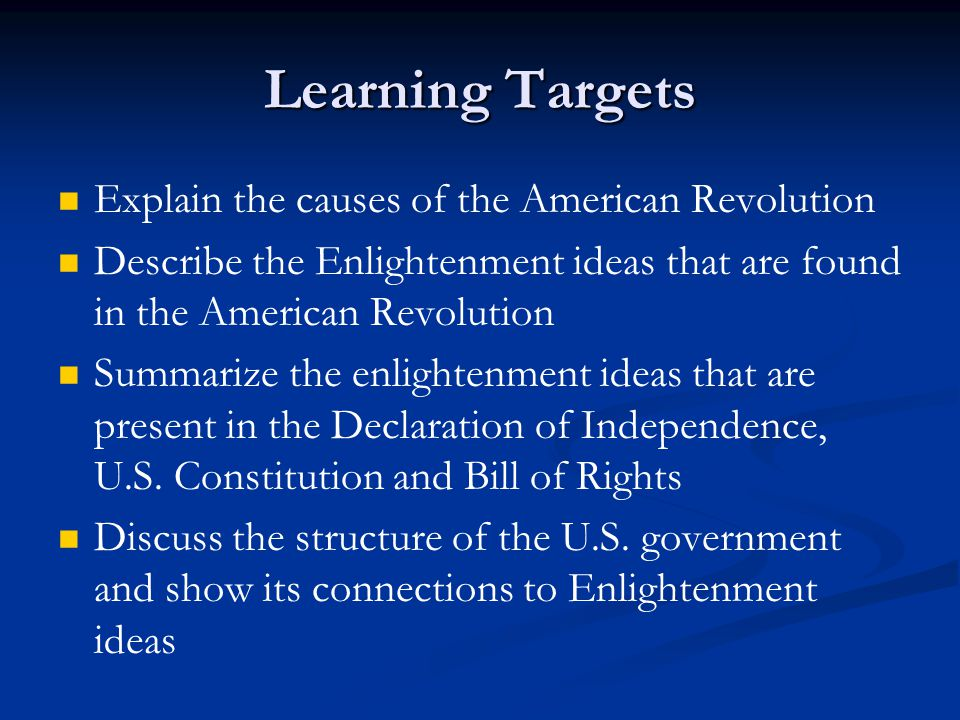 Learning Targets Explain the causes of the American Revolution