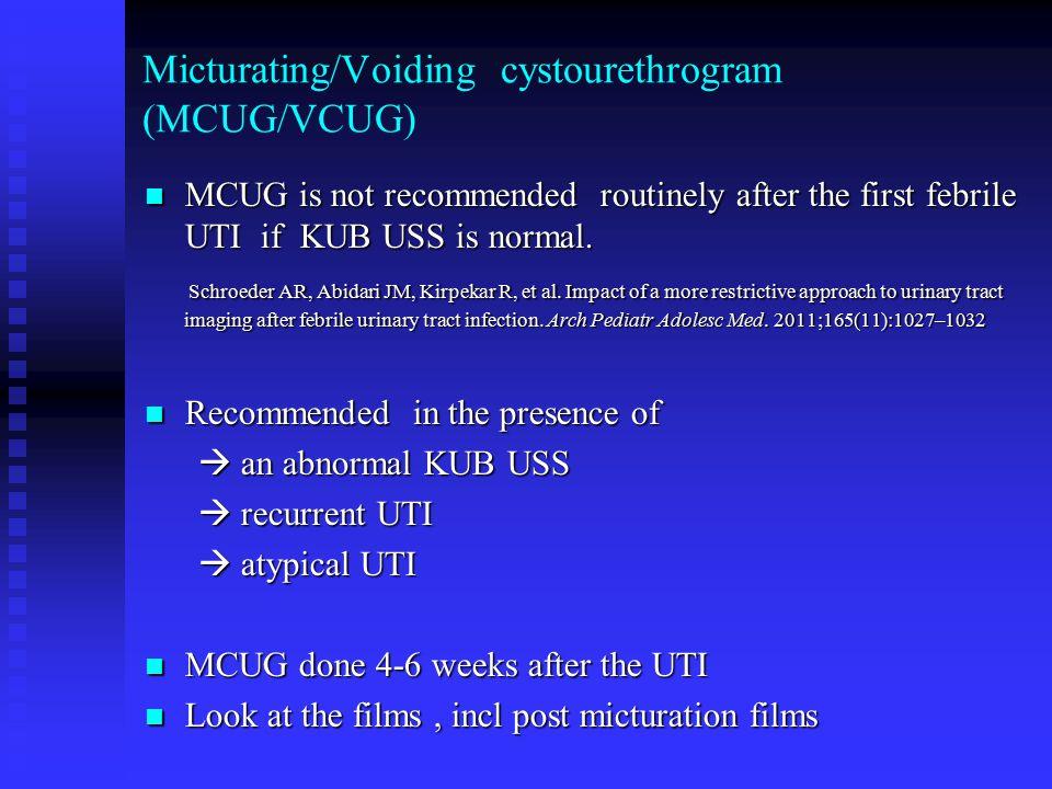 Micturating/Voiding cystourethrogram (MCUG/VCUG)