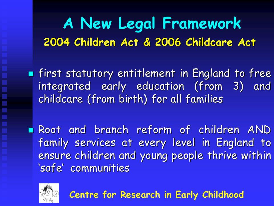 2004 Children Act & 2006 Childcare Act