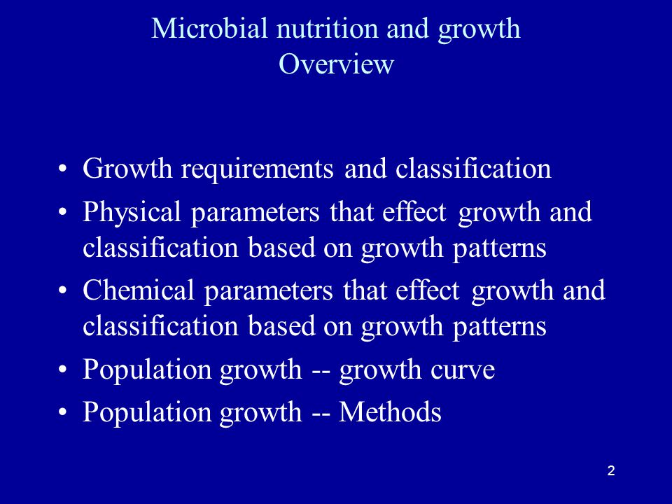 Microbial nutrition and growth Overview