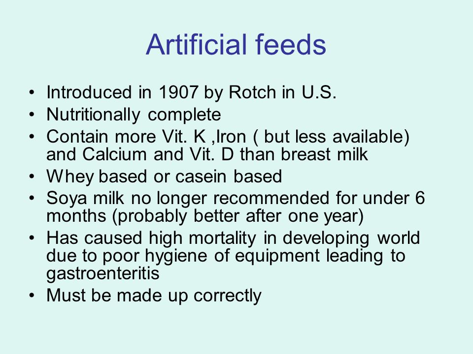 Artificial feeds Introduced in 1907 by Rotch in U.S.