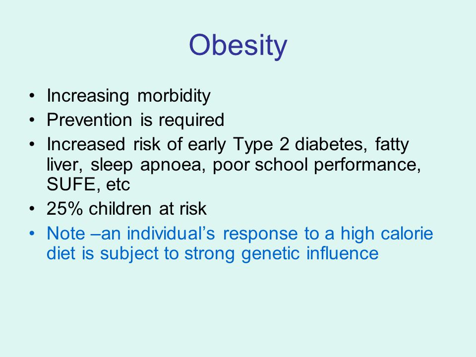 Obesity Increasing morbidity Prevention is required