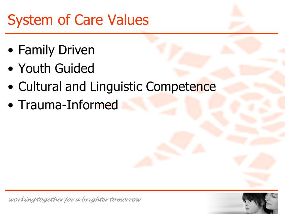 System of Care Values Family Driven Youth Guided