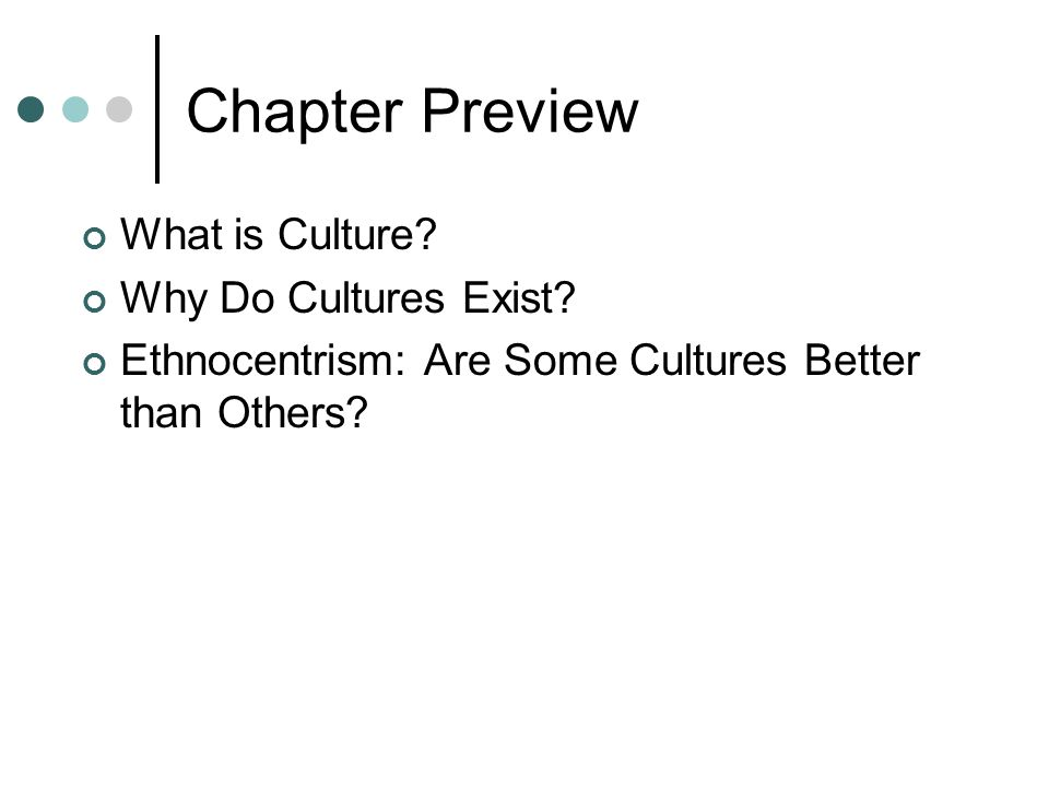 Chapter Preview What is Culture Why Do Cultures Exist
