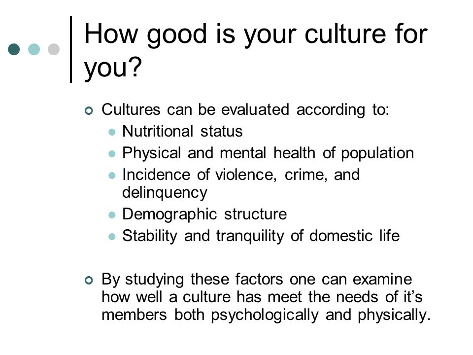How good is your culture for you