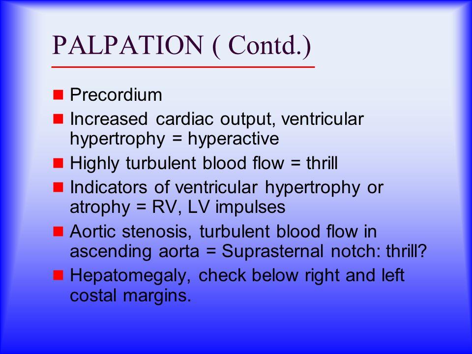 PALPATION ( Contd.) Precordium