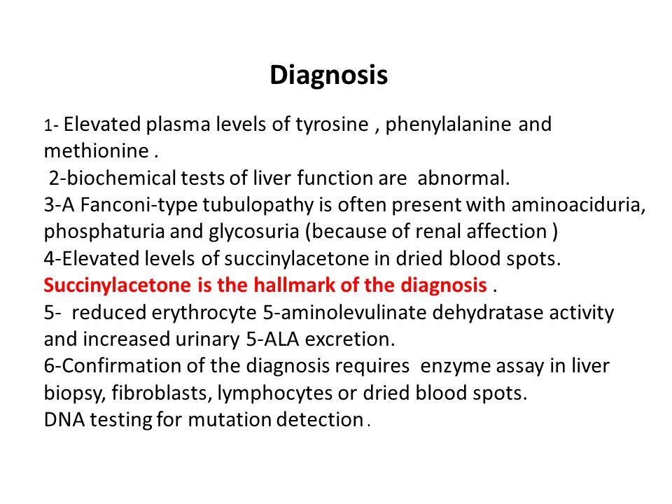 1- Elevated plasma levels of tyrosine , phenylalanine and methionine .