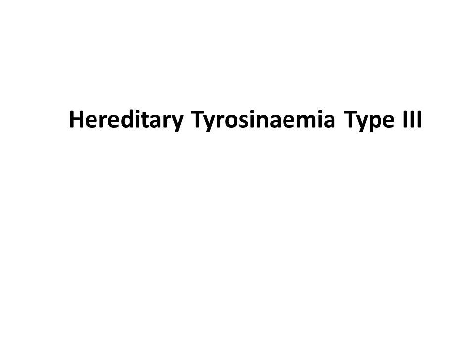 Hereditary Tyrosinaemia Type III
