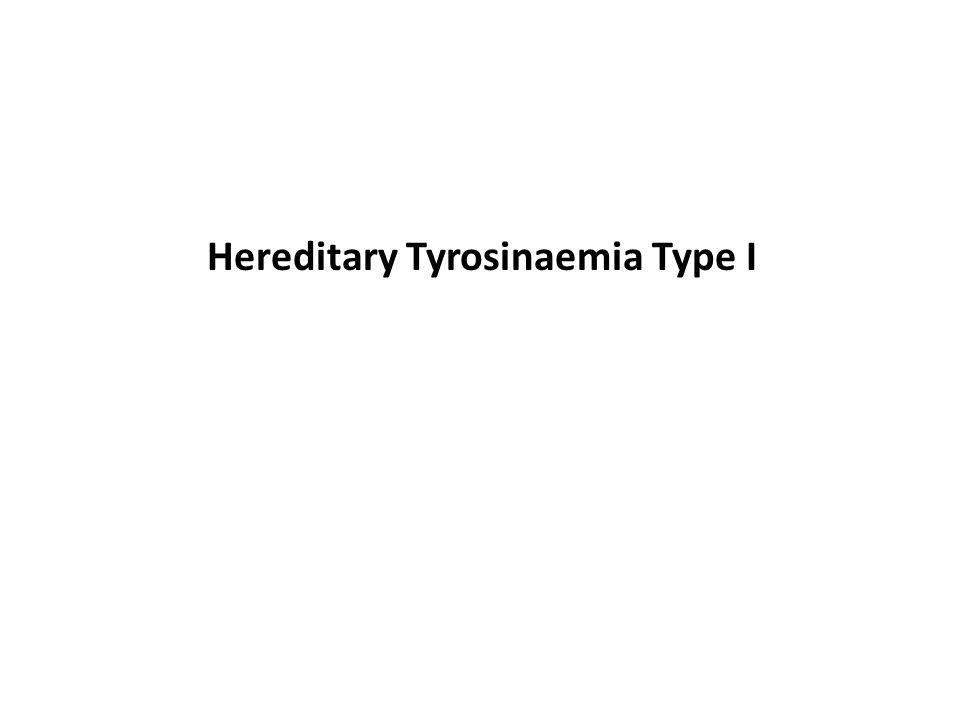 Hereditary Tyrosinaemia Type I