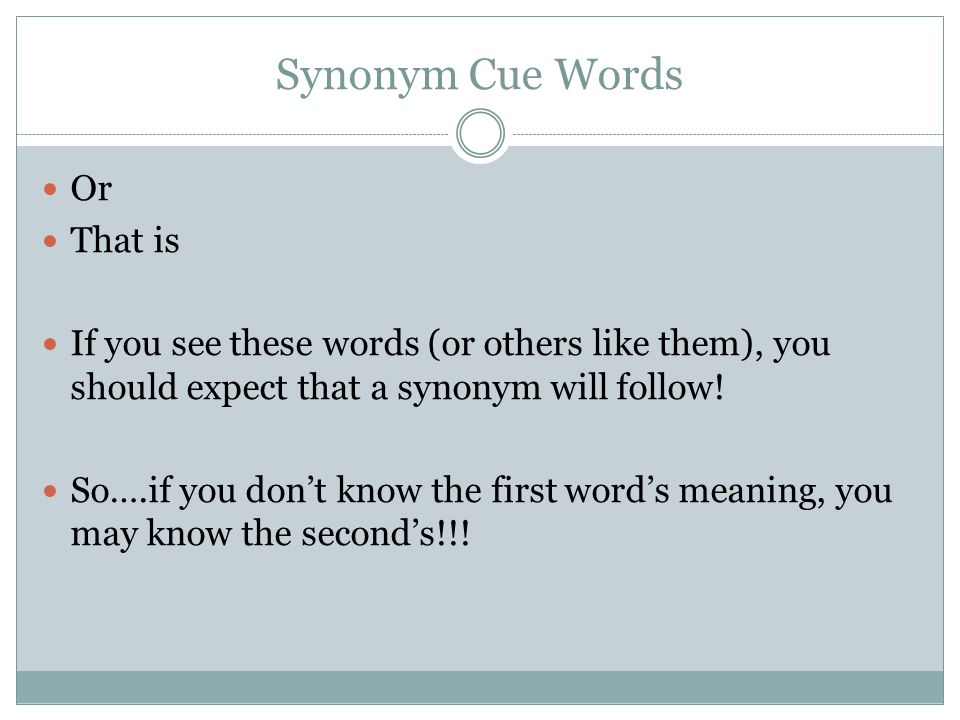 Synonym Cue Words Or That is