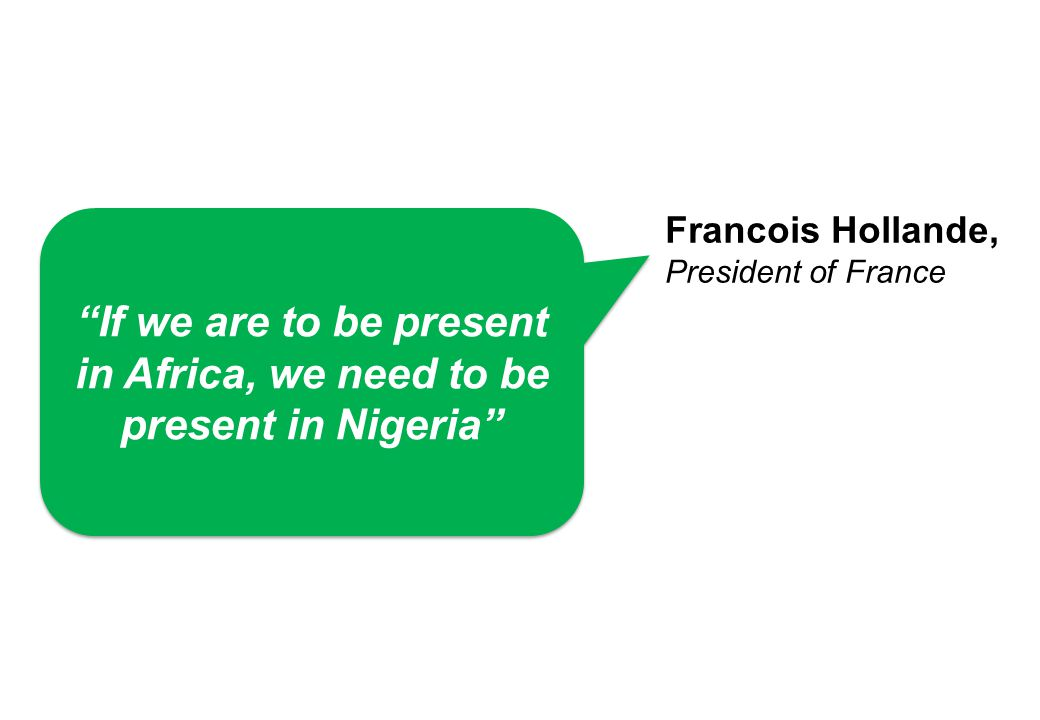 If we are to be present in Africa, we need to be present in Nigeria