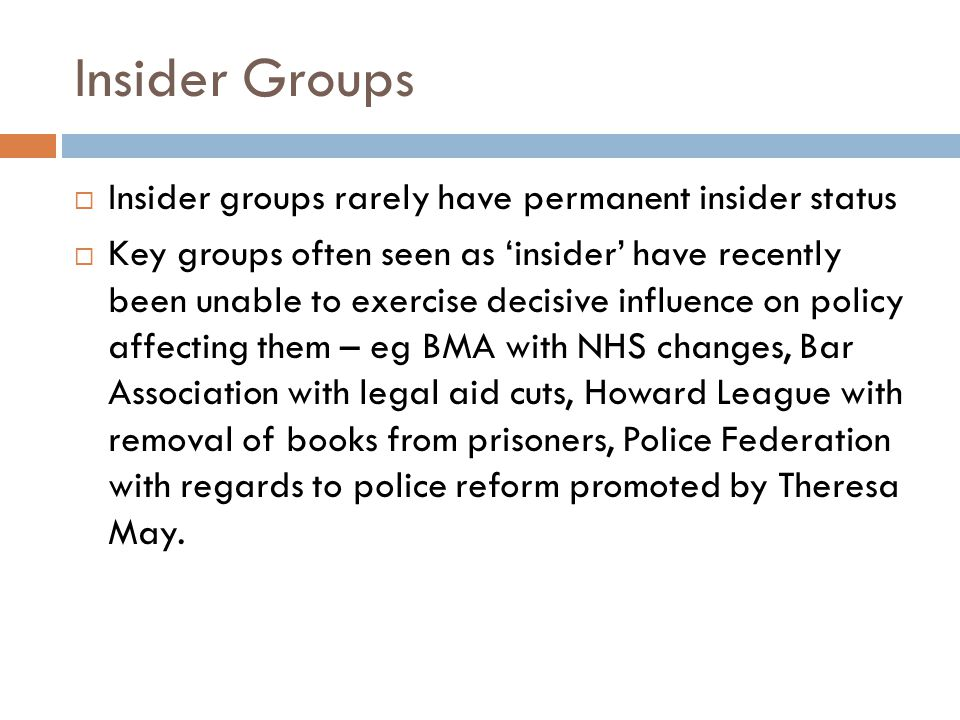 Insider Groups Insider groups rarely have permanent insider status