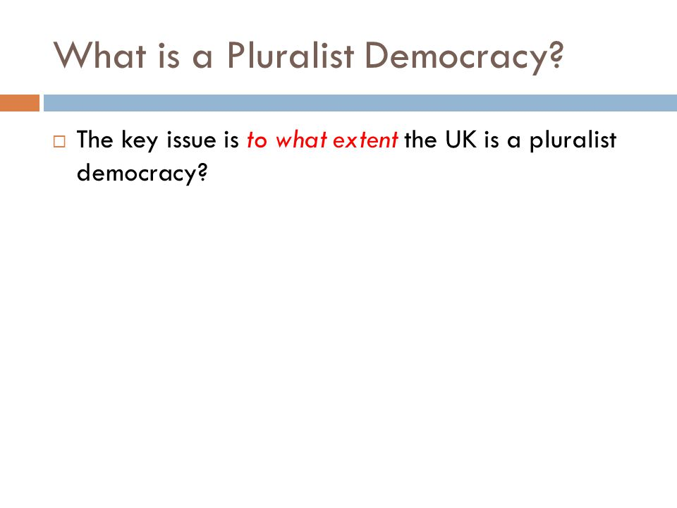 What is a Pluralist Democracy