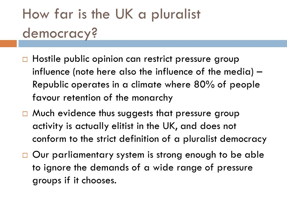 How far is the UK a pluralist democracy