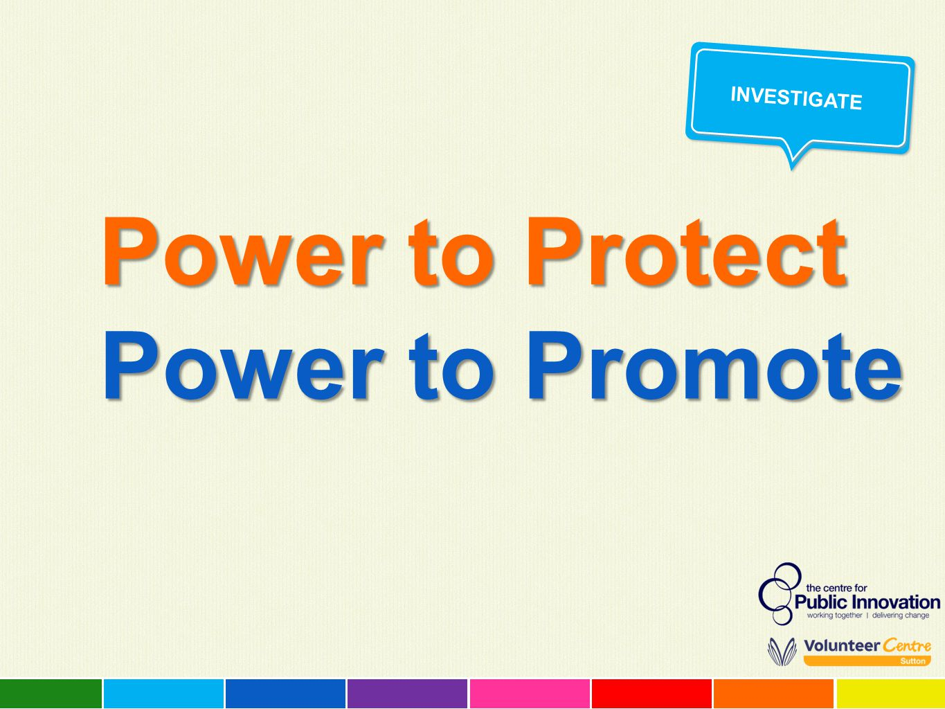 Power to Protect Power to Promote