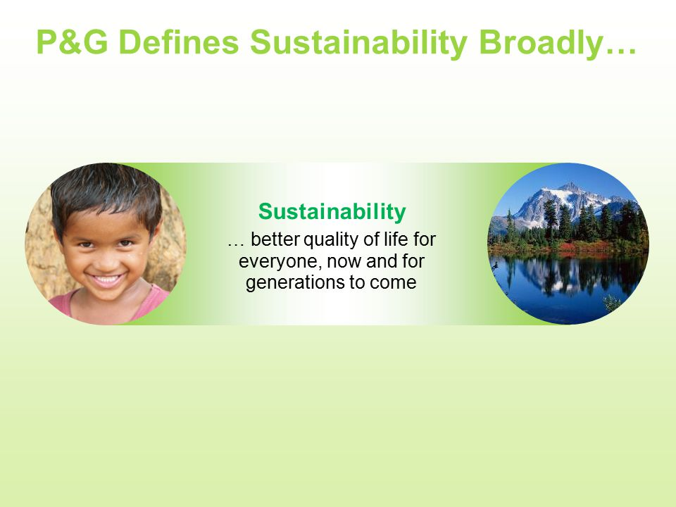 P&G Defines Sustainability Broadly…