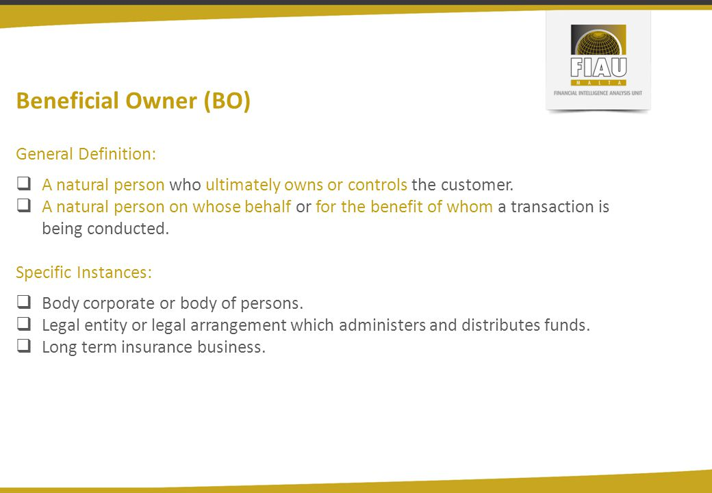 Beneficial Owner (BO) General Definition: