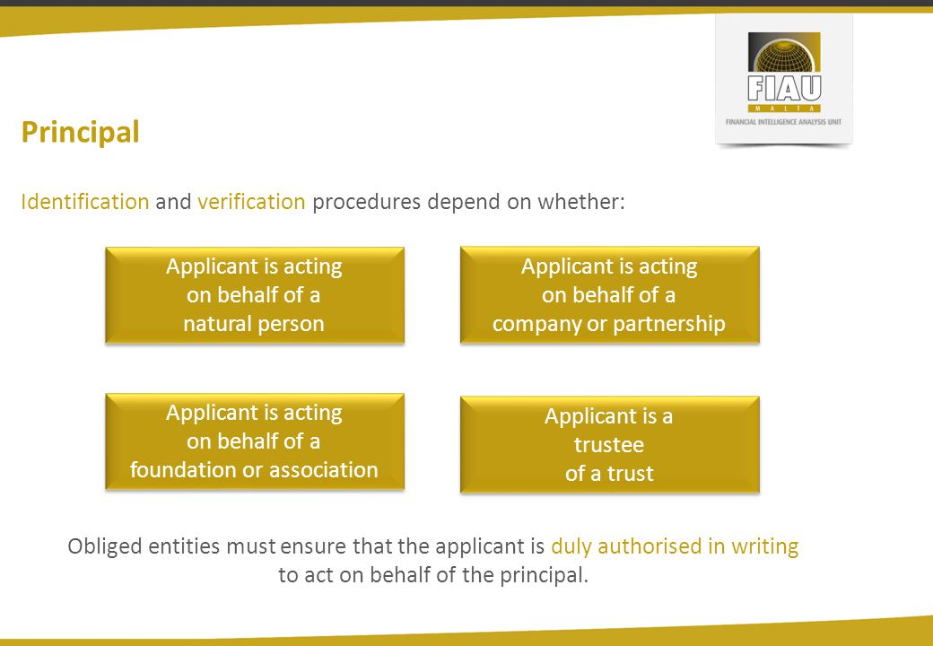 Principal Identification and verification procedures depend on whether: