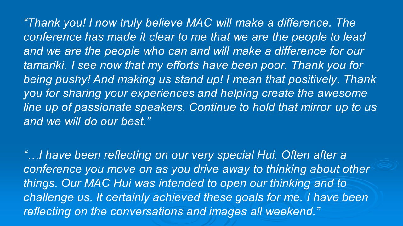 Thank you. I now truly believe MAC will make a difference
