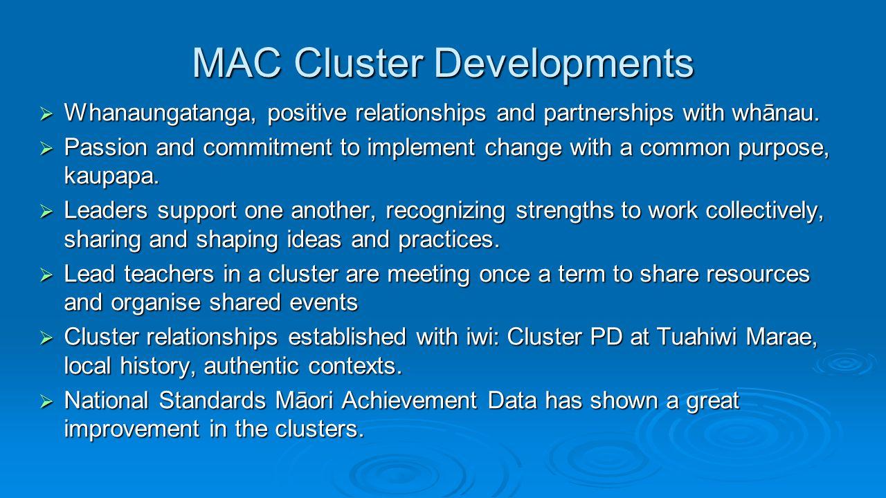 MAC Cluster Developments