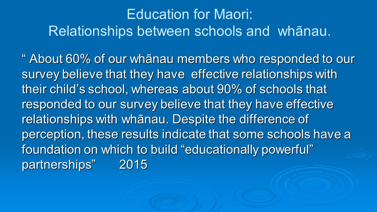Education for Maori: Relationships between schools and whānau.