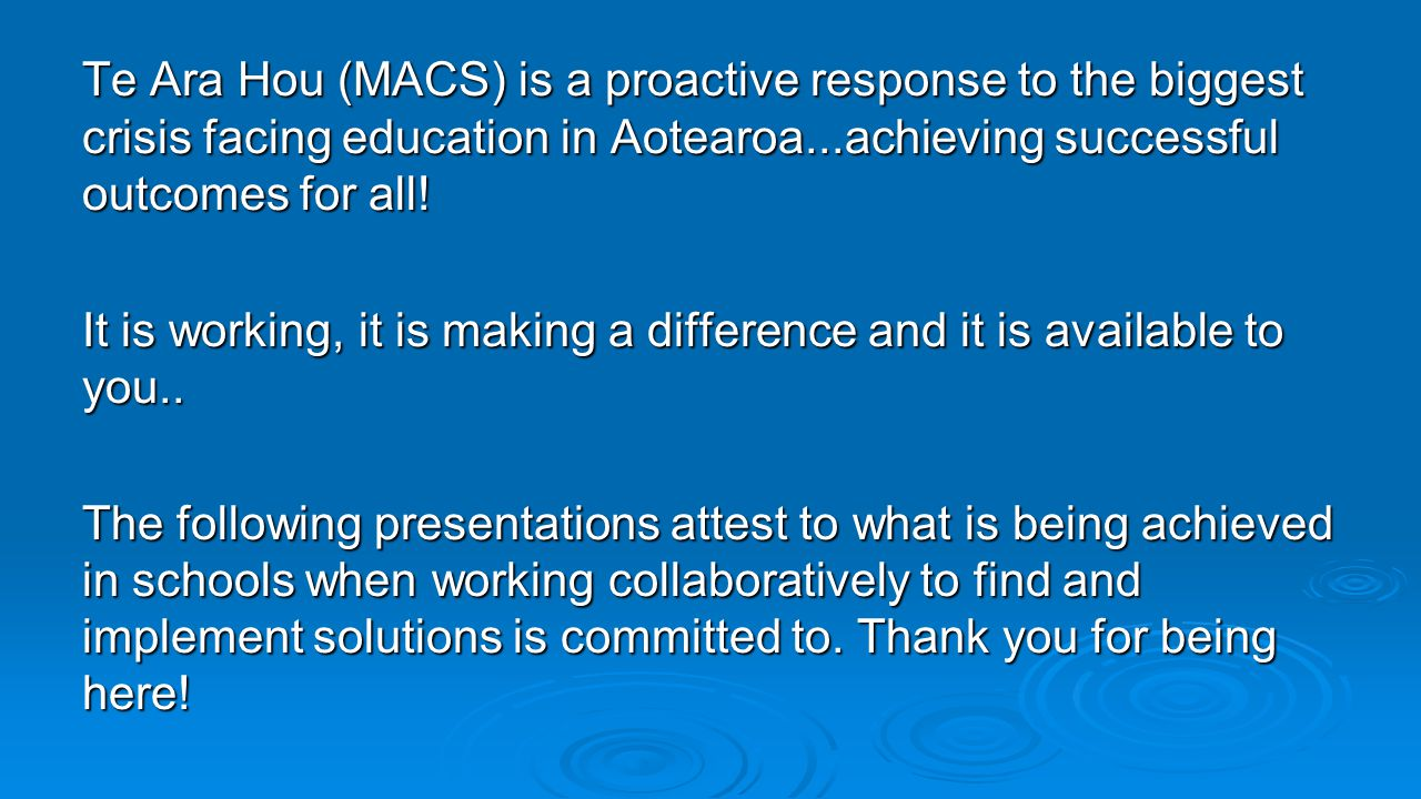 Te Ara Hou (MACS) is a proactive response to the biggest crisis facing education in Aotearoa...achieving successful outcomes for all.