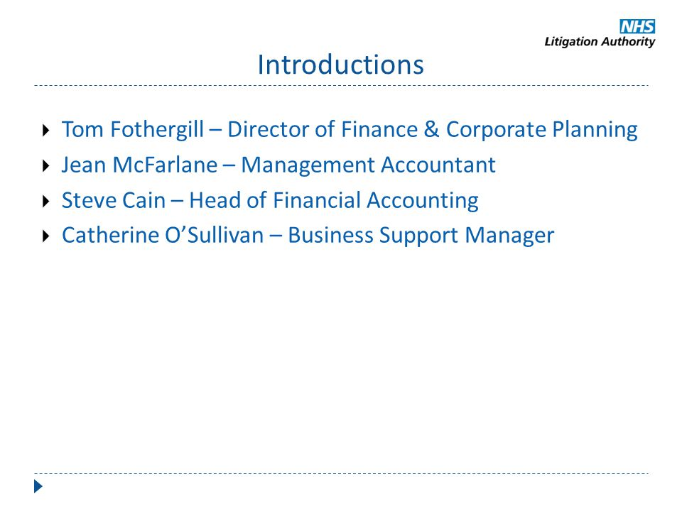 Introductions Tom Fothergill – Director of Finance & Corporate Planning. Jean McFarlane – Management Accountant.