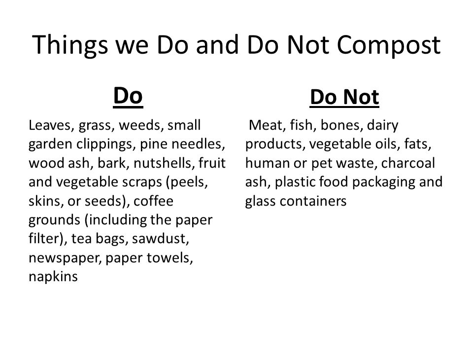 Things we Do and Do Not Compost