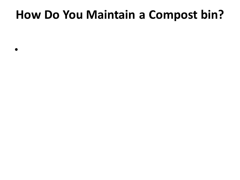 How Do You Maintain a Compost bin
