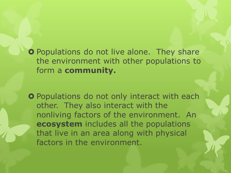 Populations do not live alone