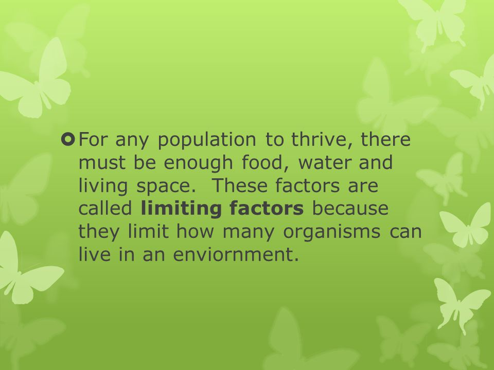 For any population to thrive, there must be enough food, water and living space.
