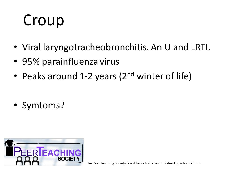 Croup Viral laryngotracheobronchitis. An U and LRTI.