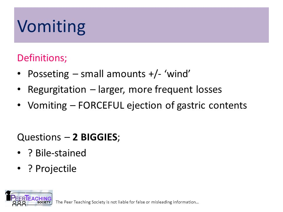 Vomiting Definitions; Posseting – small amounts +/- 'wind'