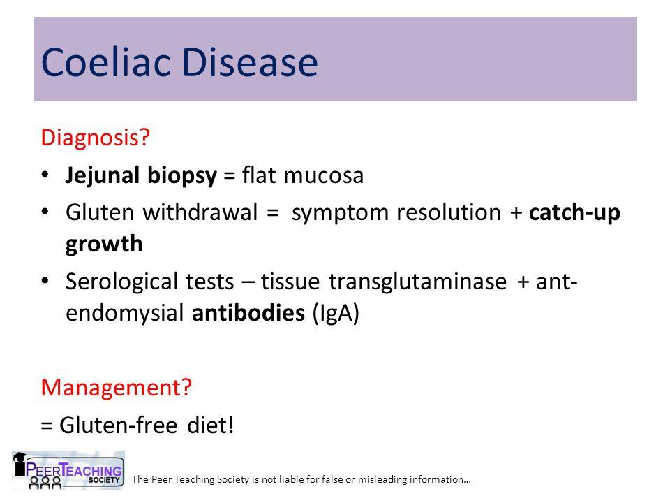 Coeliac Disease Diagnosis Jejunal biopsy = flat mucosa