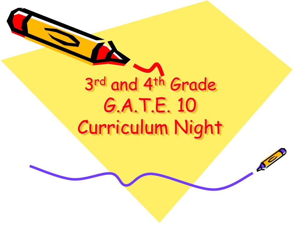3rd and 4th Grade G.A.T.E. 10 Curriculum Night