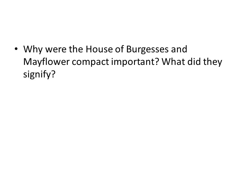 Why were the House of Burgesses and Mayflower compact important