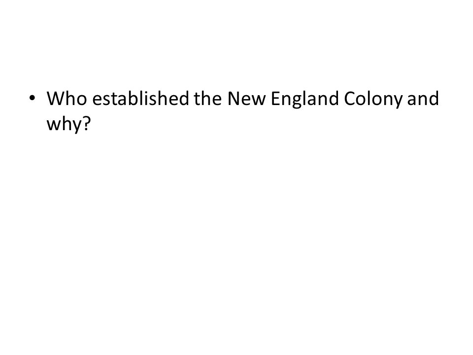 Who established the New England Colony and why