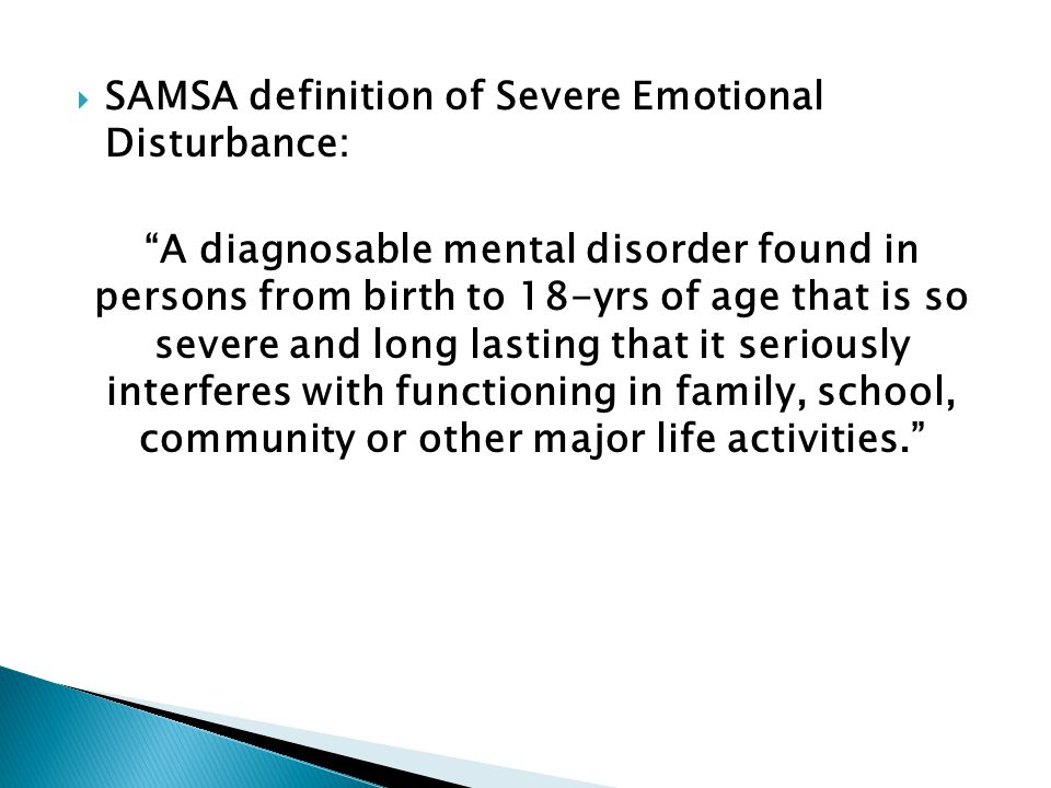 SAMSA definition of Severe Emotional Disturbance: