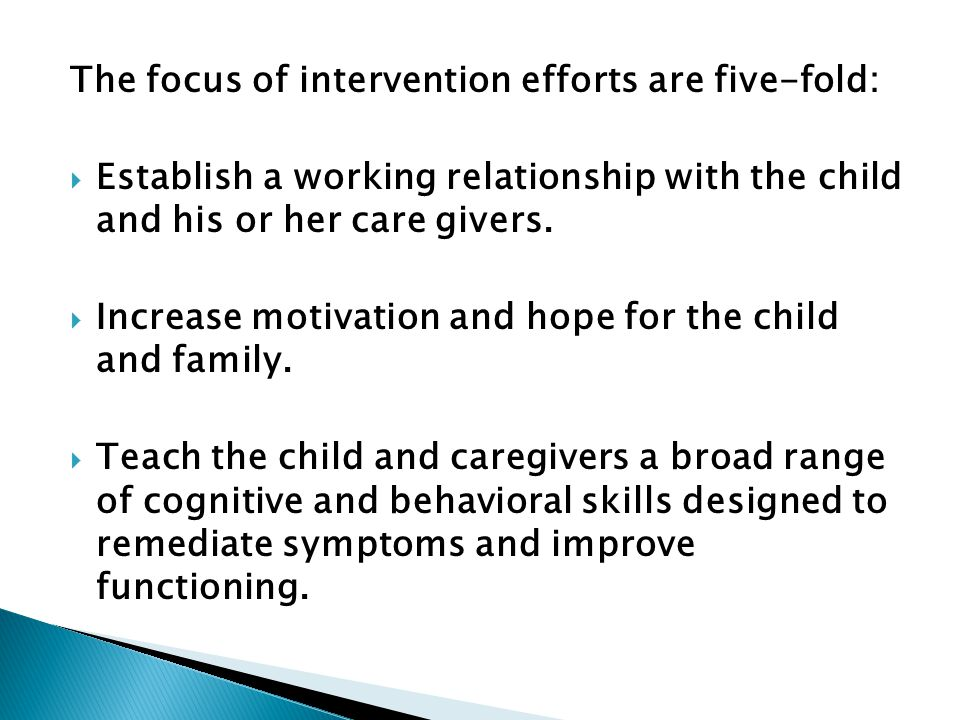 The focus of intervention efforts are five-fold: