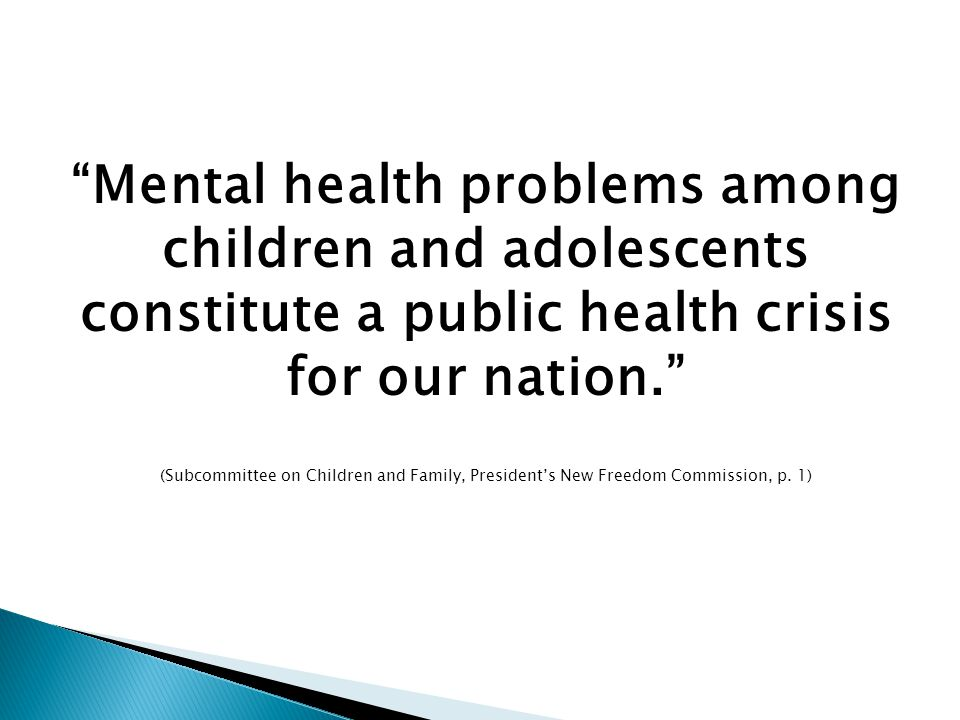 Mental health problems among children and adolescents constitute a public health crisis for our nation.