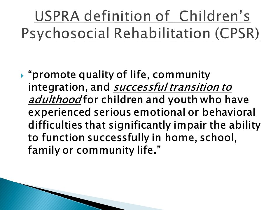 USPRA definition of Children's Psychosocial Rehabilitation (CPSR)
