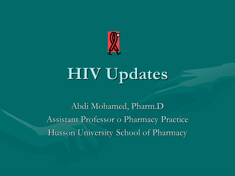 HIV Updates Abdi Mohamed, Pharm.D