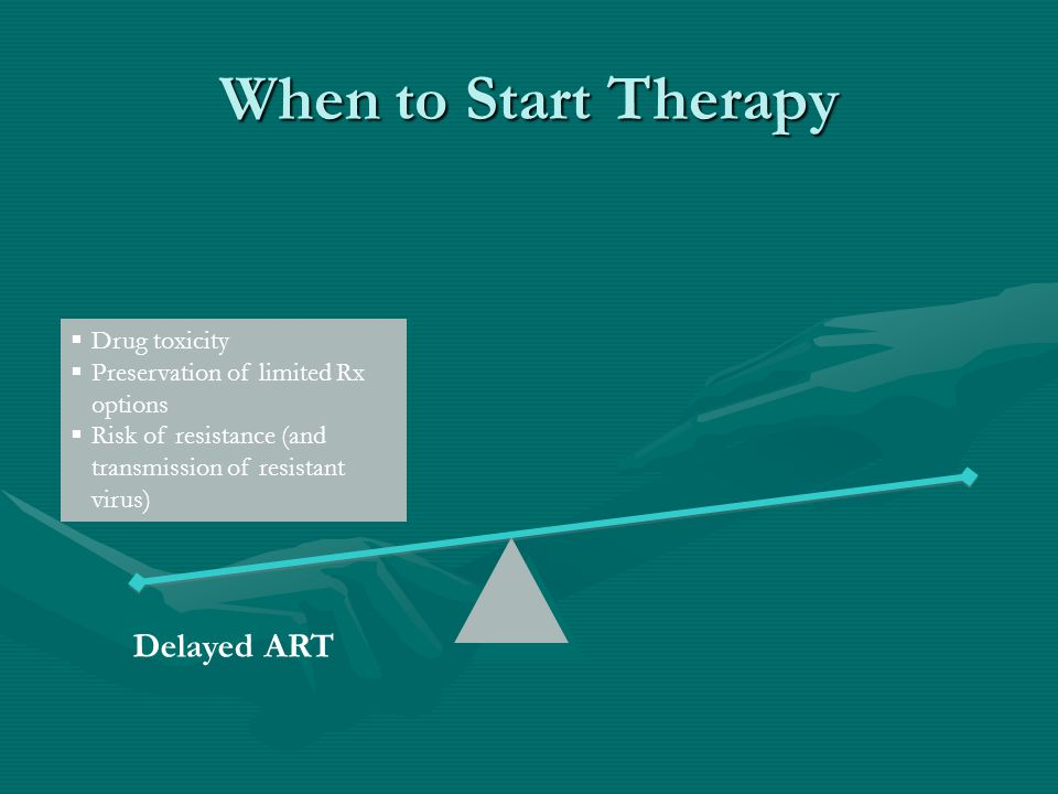When to Start Therapy Delayed ART Drug toxicity