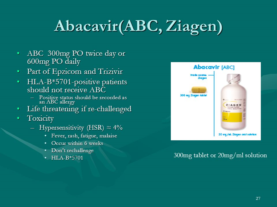 Abacavir(ABC, Ziagen) ABC 300mg PO twice day or 600mg PO daily